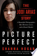 Picture Perfect The Jodi Arias Story