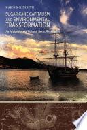 Sugar Cane Capitalism and Environmental Transformation