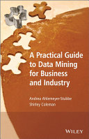 A Practical Guide to Data Mining for Business and Industry