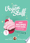 Bake Vegan Stuff Easy Recipes For Kids And Adults Too Vol 1