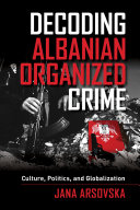 Decoding Albanian Organized Crime