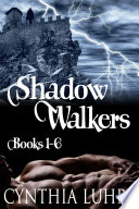 The Shadow Walkers Saga  entire 6 book series