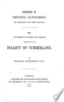 A Glossary of Words and Phrases Pertaining to the Dialect of Cumberland by William Dickinson  F  L  S  Book PDF