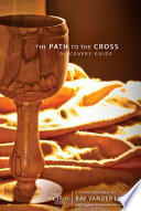 The Path to the Cross Discovery Guide