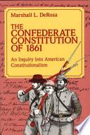 The Confederate Constitution of 1861