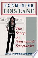 Examining Lois Lane