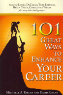 101 Great Ways To Enhance Your Career book