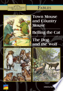 Town Mouse and Country Mouse, Belling the Cat, the Dog and the Wolf The Country Mouse? Is A