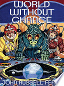 World Without Chance: Classic Pulp Science Fiction Stories in the Vein of Stanley G. Weinbaum