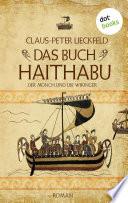 Der M  nch und die Wikinger   Band 1  Das Buch Haithabu