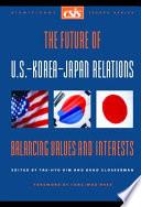 The Future Of U S Korea Japan Relations book