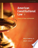 American Constitutional Law  Sources of Power and Restraint