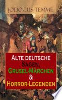 Alte deutsche Sagen  Grusel M  rchen   Horror Legenden
