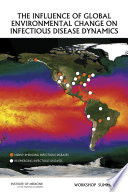 The Influence of Global Environmental Change on Infectious Disease Dynamics