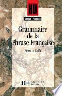 Grammaire de la phrase fran  aise   Livre de l   l  ve   Edition 1994