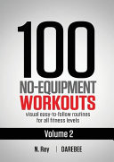 100 No Equipment Workouts Vol  2
