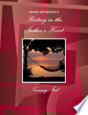 Journey with God Part 3  Resting in the Father s Heart