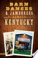 Barn Dances   Jamborees Across Kentucky