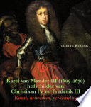 Karel van Mander III (1609-1670) hofschilder van Christiaan IV en Frederik III