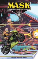 M.A.S.K.: Mobile Armored Strike Kommand, Vol. 1: Mobilize