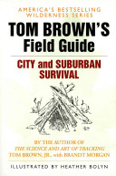 Tom Brown s Field Guide to City and Suburban Survival