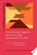 Transferring Linguistic Know how into Institutional Practice