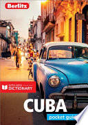Berlitz Pocket Guide Cuba : the quintessential pocket-sized travel guide to cuba, and...