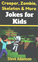 Creeper  Zombie  Skeleton and More Jokes for Kids