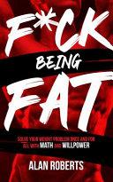 F Ck Being Fat