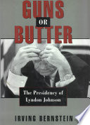 Guns or Butter   The Presidency of Lyndon Johnson