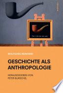 Geschichte als Anthropologie