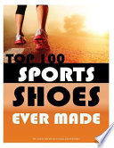 Top 100 Sports Shoes Ever Made