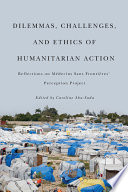 Dilemmas Challenges And Ethics Of Humanitarian Action