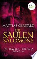 Die Tempelritter Saga   Band 24  Die S  ulen Salomons