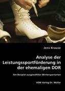 Analyse der Leistungssportförderung in der ehemaligen DDR