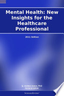 Mental Health New Insights For The Healthcare Professional 2011 Edition