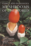 Edible and Poisonous Mushrooms of the World Uses And The Fascinating Roles