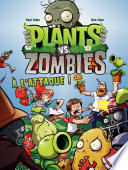 Plants vs zombies   Tome 1   A l attaque