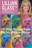 50 Ways My Dog Made Me Into a Better Person