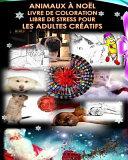 Animaux Nol Livre De Coloration Libre De Stress Pour Les Adultes Cratifs