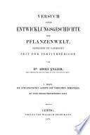 Versuch einer Entwicklungsgeschichte der Pflanzenwelt