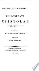 Φιλοστρατου Ἐπιστολαι. Philostrati Epistolæ quas ad codices recensuit et notis Olearii suisque instruxit J. F. Boissonade. Gr