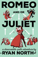Romeo And/or Juliet by Ryan North