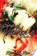 Soul of A Vampire  A Vampire Novel Witches Werewolves New Adult Romance Book 3