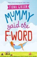 Mummy Said the F-Word