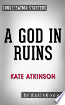 A God In Ruins: By Kate Atkinson | Conversation Starters : a brief look inside: a...