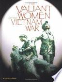 The Valiant Women of the Vietnam War