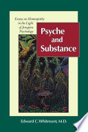 Psyche and Substance: Essays on Homeopathy in the Light of Jungian Psychology