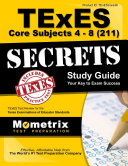 Texes Core Subjects 4 8  211  Secrets Study Guide  Texes Test Review for the Texas Examinations of Educator Standards
