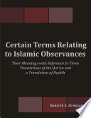 Certain Terms Relating to Islamic Observances  Their Meanings with Reference to Three Translations of the Qur  an and a Translation of Hadith